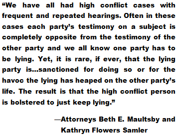 attorney Beth E. Maultsby, attorney Kathryn Flowers Samler, high-conflict litigants, high-conflict people, high-conflict litigation, false testimony, lying in court